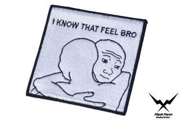 FFI - I KNOW THAT FEEL BRO Patch ( White ) ( Free Shipping )