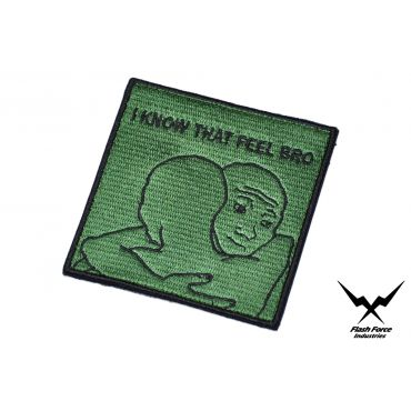 FFI -  I KNOW THAT FEEL BRO Patch ( OD ) ( Free Shipping )